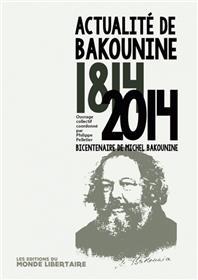 Actualité de Bakounine 1814-2014