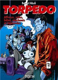 Torpedo T15 Affreux, sales, bêtes, méchants et immondes