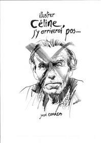 Illustrer Céline, j´y arriverai pas ...
