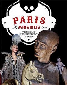 Paris Mirabilia, Le voyage dans l´enchantement insolite