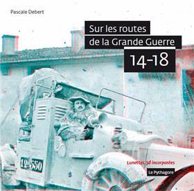 Sur les routes de la Grande Guerre 14-18