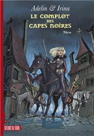 Adelin et Irina - Complot des capes noires (Le)