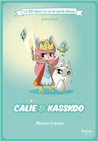 Calie et Kasskoo La BD dont tu es le petit héros
