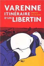 VARENNE Itinéraire d´un Libertin