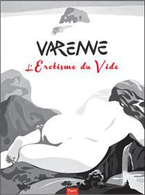 L´érotisme du vide - Varenne 2011-2013
